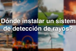 ¿Dónde instalar un sistema de detección de rayos?