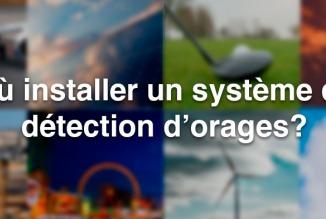 Où installer un système de détection d'orages?